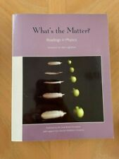 WHAT'S THE MATTER? : READINGS IN PHYSICS Edited Donald Whitfield 2007 pb 1st New