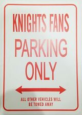 KNIGHTS FANS PARKING ONLY ALL OTHER VEHICLES TOWED CAR SIGN NOVELTY GIFT IDEA