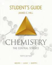 NEW Student's Guide, Chemistry: The Central Science by James C. Hill