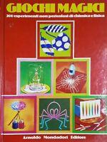 Libri Ragazzi - Giochi magici, 200 esperimenti non pericolosi - ed. 1975