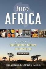 Into Africa: A Guide to Sub-Saharan Culture and Diversity, Yale Richmond and Phy