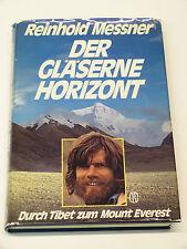 Messner, Reinhold (signiert) Der Gläserne Horizont,Durch Tibet zum Mount Everest