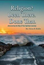 Religion? Been there. Done that.: Discovering the map of your spiritual journey