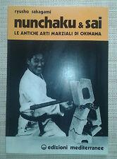 Nunchaku e sai - Ryusho Sakagami - B. Ballardini - Edizioni Mediterranee -1998