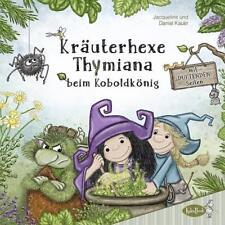Kräuterhexe Thymiana beim Koboldkönig von Jacqueline Kauer und Daniel Kauer (2017, Gebundene Ausgabe)