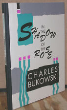 In the Shadow of the Rose by Charles Bukowski-Signed/Numbered First Ed/DJ-1991