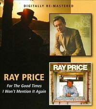 For the Good Times/I Won't Mention It Again by Ray Price (CD, Apr-2013, Beat Goes On)
