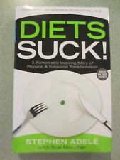 Diets Suck! A Remarkably Inspiring Story by Stephen Adele Signed HC (2014)