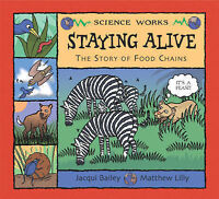 Staying Alive: The Story of a Food Chain by Jacqui Bailey, Book, New