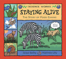 Staying Alive: The Story of a Food Chain (Science Works): The Story of a Food Ch