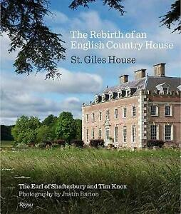 New, The Rebirth of an English Country House: St Giles House, Knox, Tim,The Earl
