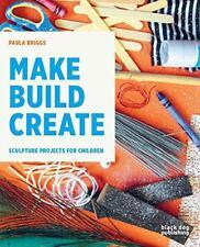 Make Crear Crear: Escultura Proyectos para Infantes Paula Briggs Libro en