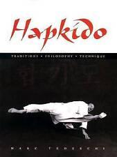 Hapkido : Traditions, Philosophy, Technique, Hardcover by Tedeschi, Marc #19306U