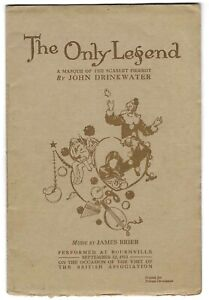 1913 1st EDIT libretto John Drinkwater masque The Only Legend Bournville Cadbury