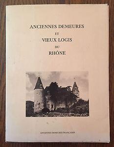 Anciennes demeures et vieux logis du Rhône - Jean-Pierre Naudé des Moutis