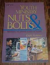 Youth Ministry Nuts and Bolts by Duffy Robbins (1991, Paperback)