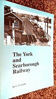 THE YORK AND SCARBOROUGH RAILWAY / C T Goode (1998)