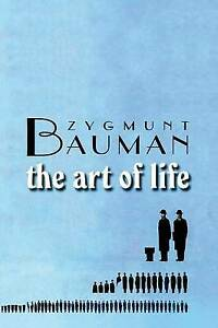 The Art of Life by Bauman, Zygmunt