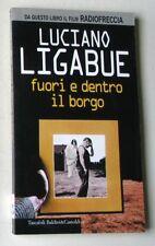 LUCIANO LIGABUE - FUORI E DENTRO IL BORGO - Nuovo