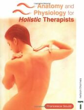 Anatomy and Physiology for Holistic Therapists-Francesca Gould