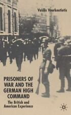 Prisoners of War and the German High Command : The British and American...