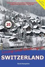 Living and Working in Switzerland: A Survial Handbook
