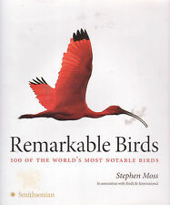 BIRDS - REMARKABLE BIRDS Stephen Moss **NEW COPY**