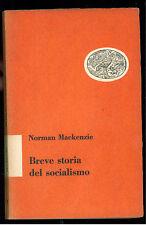 MACKENZIE NORMAN BREVE STORIA DEL SOCIALISMO EINAUDI 1953 POLITICA