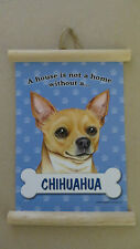 A House Is Not A Home Without A. Chihuahua Scroll Sign Hanging Treasures