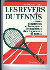 Les Revers du tennis : Causes, description et traitement des accidents chez les