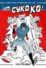 Cyko KO: A Comic Book Adventure You Can Color! by Feldman, Rob | Paperback Book
