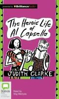 The Heroic Life of Al Capsella by Judith Clarke (2012 CD, Unabridged) Audio Book