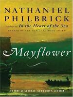 Philbrick, Nathaniel : Mayflower: A Story of Courage, Community