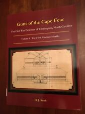 RARE Guns of the Cape Fear: Civil War Defenses of Wilmington, North Carolina 1st