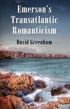 Emerson's Transatlantic Romanticism by David Greenham (2012, Hardcover)