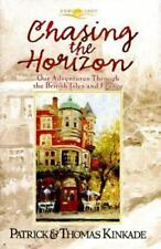 Chasing the Horizon: Travels Through the British Isles & France Thomas Kinkade
