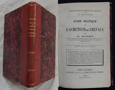 A] GUIDE PRATIQUE DE L'ACHETEUR DE CHEVAUX A. Rivet 1877 (relié) RARE