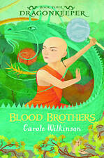 Dragonkeeper Book Four Blood Brothers By Carole Wilkinson - New