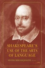 Shakespeare's Use of the Arts of Language by Sister Miriam Joseph (2005, Har…