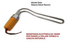 RESISTENZA ELETTRICA 1500 w PANNELLO SOLARE TERMICO ACQUA CIRCOLAZIONE NATURALE