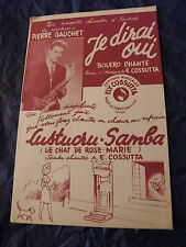 Partition Je dirai oui Pierre Gauchet Lustucru Samba Cossutta Music Sheet