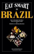 Eat Smart in Brazil : How to Decipher the Menu Know the Market Foods & Embark o