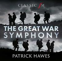 Patrick Hawes - The Great War Symphony (NEW CD)