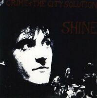 Crime and The City Solution - Shine [CD]