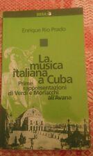 E.Rio Prado MUSICA ITALIANA A CUBA prime rappresentazioni G.Verdi all' Havana.