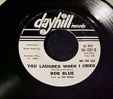 POPCORN MOD R&B SOUL45 BOB BLUE You Laughed When I Cried RARE DAYHILL Promo HEAR