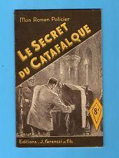 ►FERENCZI - MON ROMAN POLICIER N°90 - LE SECRET DU CATAFALQUE  - CERTON - 1948