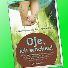 OJE, ICH WACHSE   Hetty van de Rijt, Frank X. Plooij   Entwicklung ihre K (Buch)