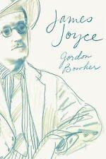 James Joyce : A New Biography by Gordon Bowker (2012, Hardcover)