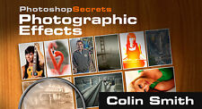 Photoshop Secrets: Photographic Effects by Colin Smith
